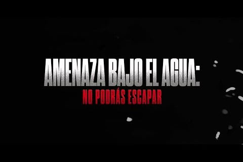 Embedded thumbnail for Hoy-y siempre-toca...¡Cine!  Amenaza Bajo el Agua: No Podrás Escapar